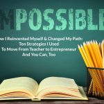 How to Reinvent Yourself: From Teacher to Entrepreneur